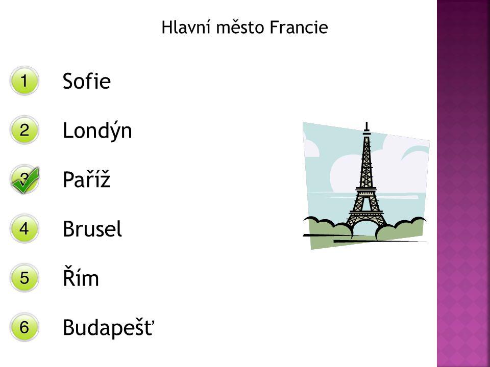 Hlavní město Francie Sofie Londýn Paříž Brusel Řím Budapešť