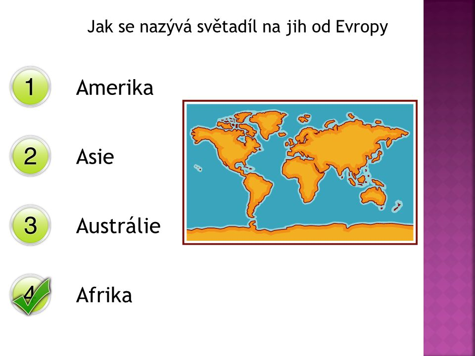 Jak se nazývá světadíl na jih od Evropy Amerika Asie Austrálie Afrika