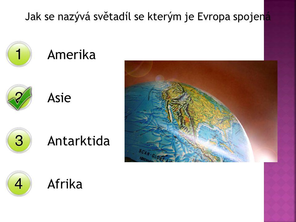 Jak se nazývá světadíl se kterým je Evropa spojená Amerika Asie Antarktida Afrika