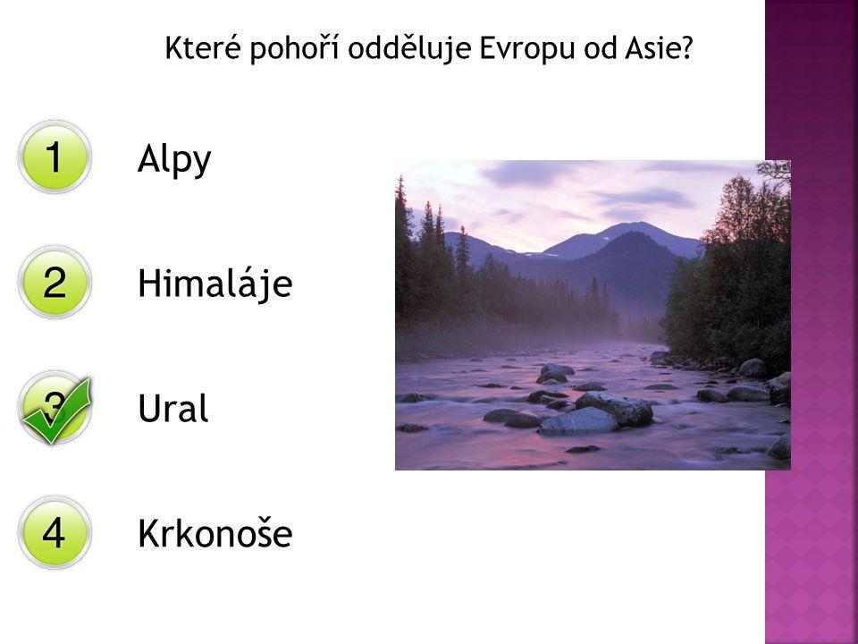 Které pohoří odděluje Evropu od Asie? Alpy Himaláje Ural Krkonoše