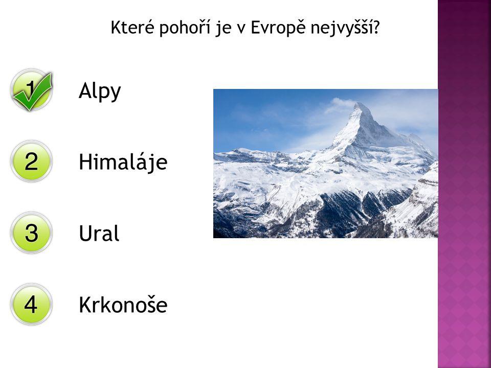 Které pohoří je v Evropě nejvyšší? Alpy Himaláje Ural Krkonoše