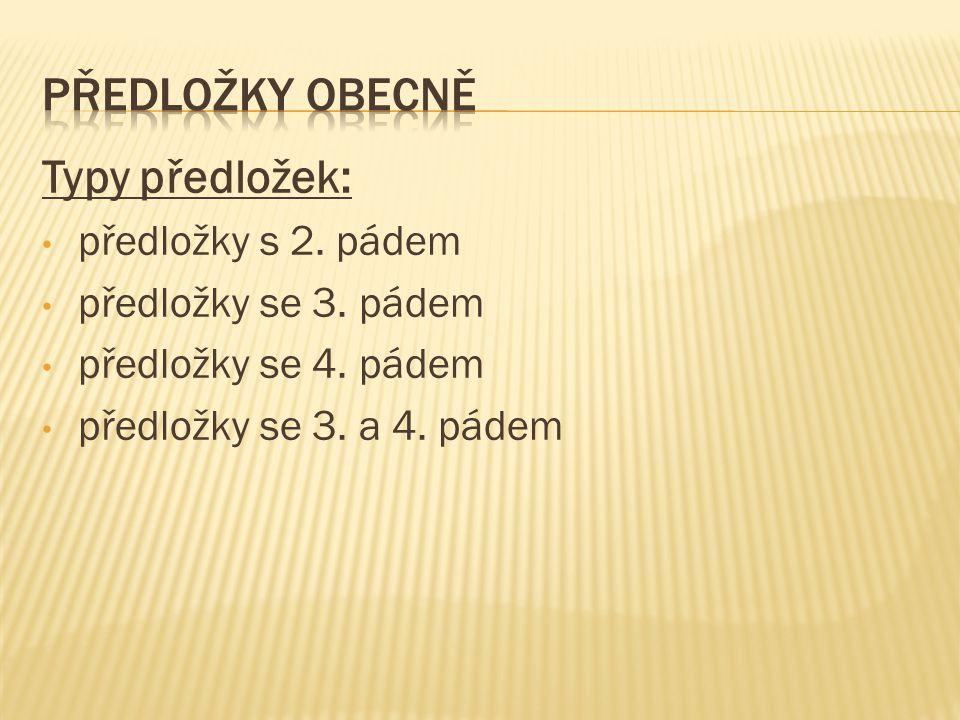 Typy předložek: předložky s 2. pádem předložky se 3.