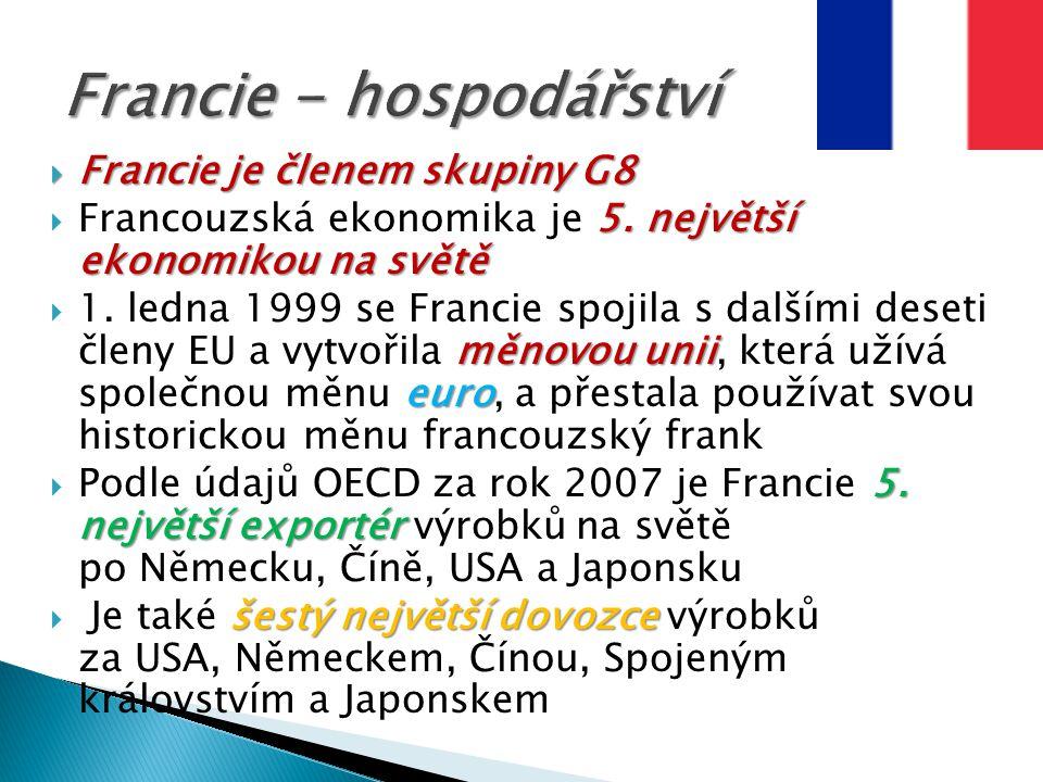  Francie je členem skupiny G8 5. největší ekonomikou na světě  Francouzská ekonomika je 5. největší ekonomikou na světě měnovou unii euro  1. ledna