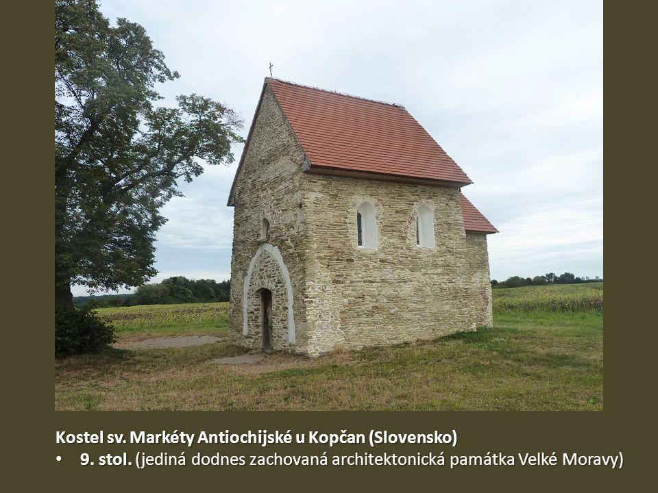 Kostel sv. Markéty Antiochijské u Kopčan (Slovensko) 9. stol. (jediná dodnes zachovaná architektonická památka Velké Moravy) 9. stol. (jediná dodnes z