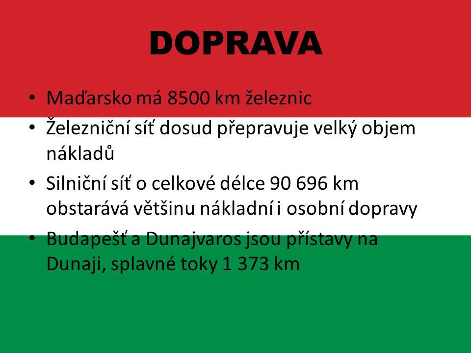 DOPRAVA Maďarsko má 8500 km železnic Železniční síť dosud přepravuje velký objem nákladů Silniční síť o celkové délce 90 696 km obstarává většinu nákl