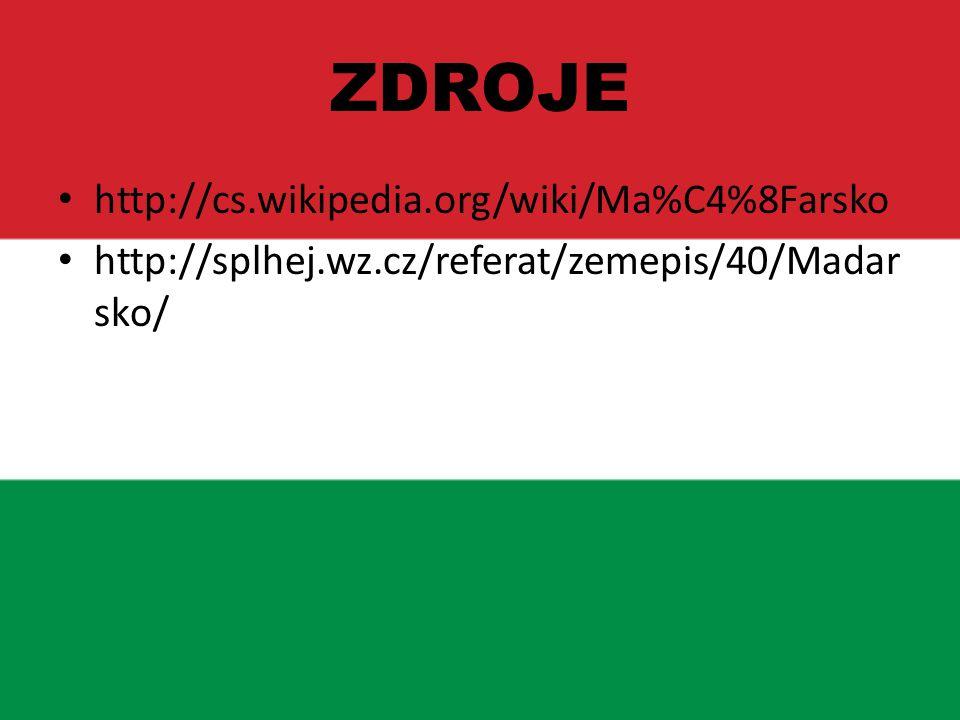 ZDROJE http://cs.wikipedia.org/wiki/Ma%C4%8Farsko http://splhej.wz.cz/referat/zemepis/40/Madar sko/