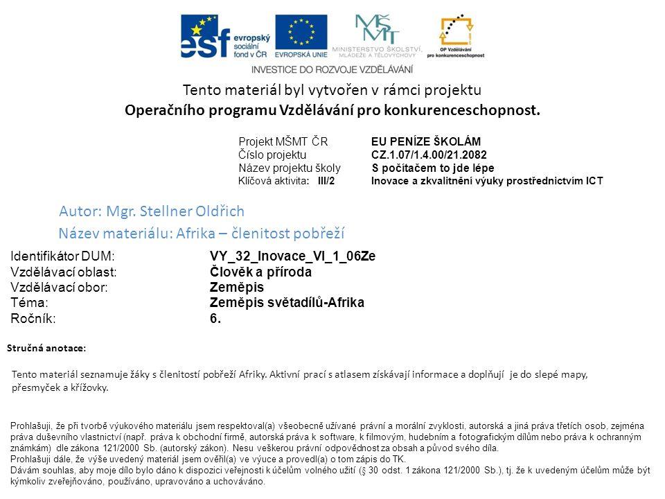 Tento materiál byl vytvořen v rámci projektu Operačního programu Vzdělávání pro konkurenceschopnost. Příjemce: ZŠ a MŠ České Velenice Třída Čsl. legií