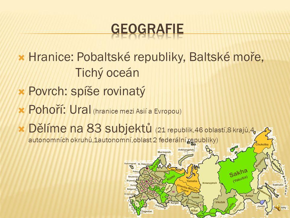  Rozloha17 031 900 km2 (největší stát)  Počet obyvatel143 682 800  Státní zřízenífederativní republika  Hlavní městoMoskva  Další městaPetrohrad,