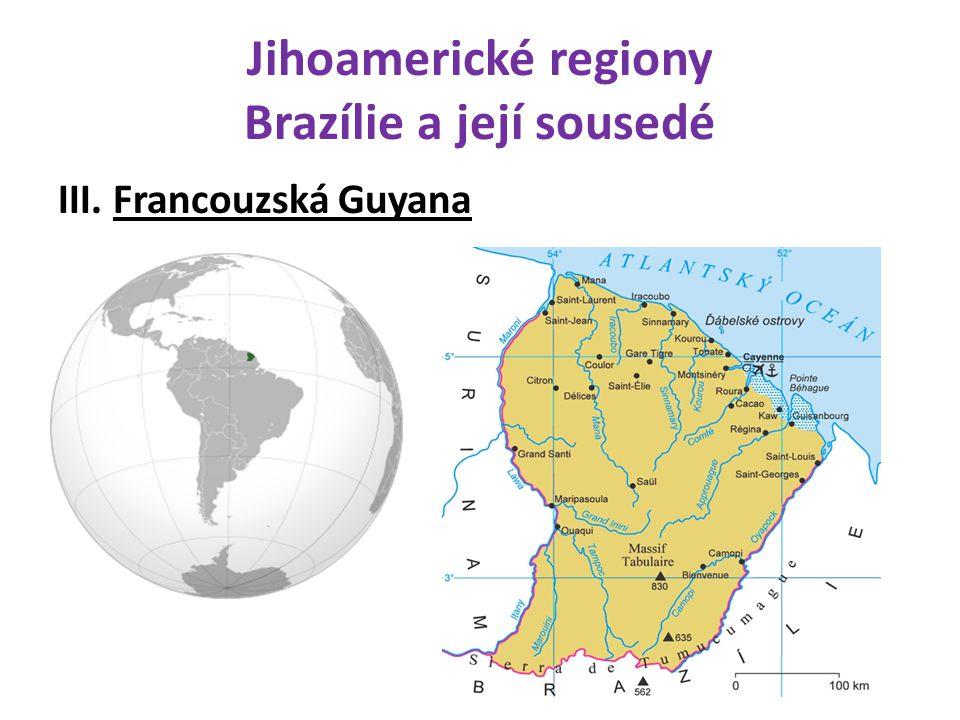 Jihoamerické regiony Brazílie a její sousedé III. Francouzská Guyana