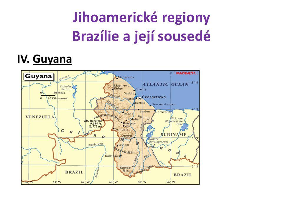 Jihoamerické regiony Brazílie a její sousedé IV. Guyana