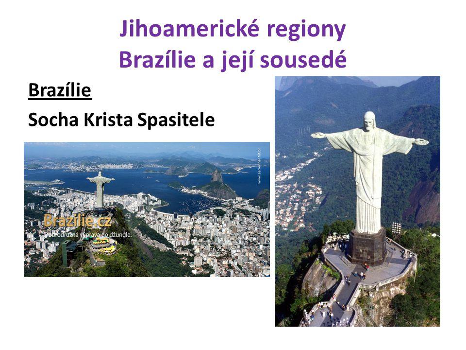 Jihoamerické regiony Brazílie a její sousedé Brazílie Socha Krista Spasitele