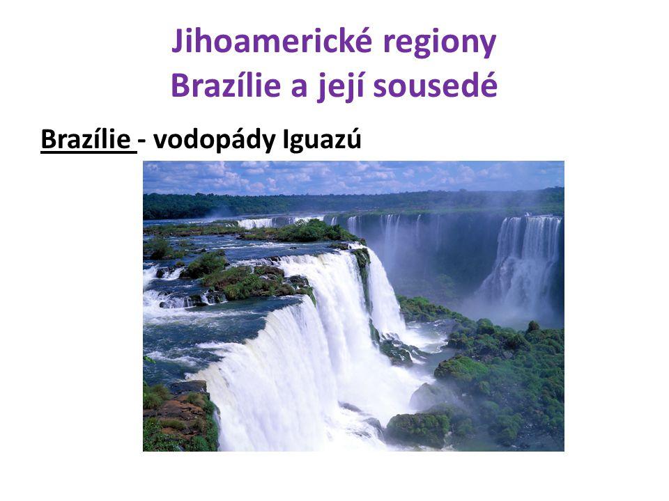 Jihoamerické regiony Brazílie a její sousedé Brazílie - vodopády Iguazú