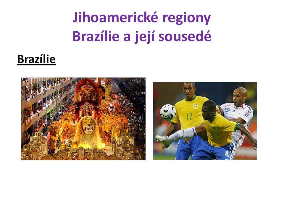 Jihoamerické regiony Brazílie a její sousedé Brazílie