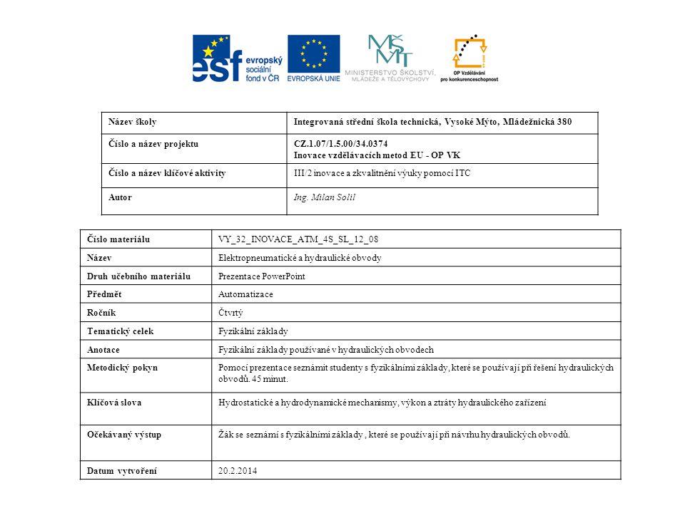 Použitá literatura: SCHMID, Dietmar.Řízení a regulace pro strojírenství a mechatroniku.