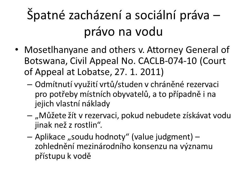 Špatné zacházení a sociální práva – právo na vodu Mosetlhanyane and others v. Attorney General of Botswana, Civil Appeal No. CACLB-074-10 (Court of Ap