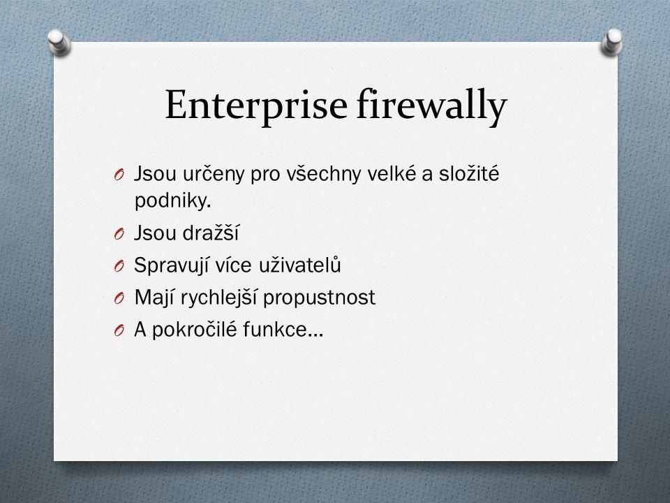 Enterprise firewally O Jsou určeny pro všechny velké a složité podniky.