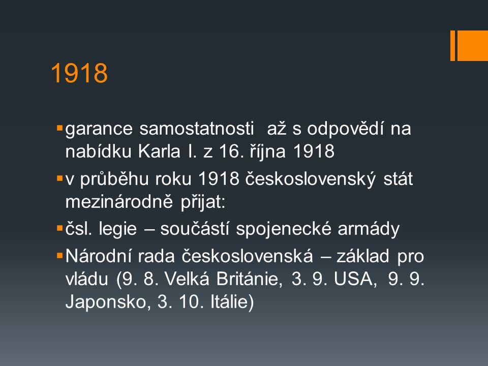 1918  garance samostatnosti až s odpovědí na nabídku Karla I.