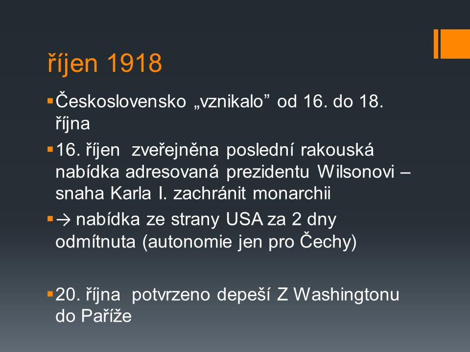 """říjen 1918  Československo """"vznikalo od 16.do 18."""