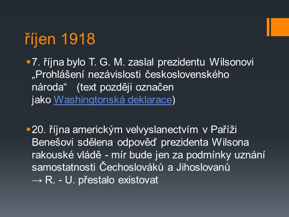 říjen 1918  7.října bylo T. G. M.