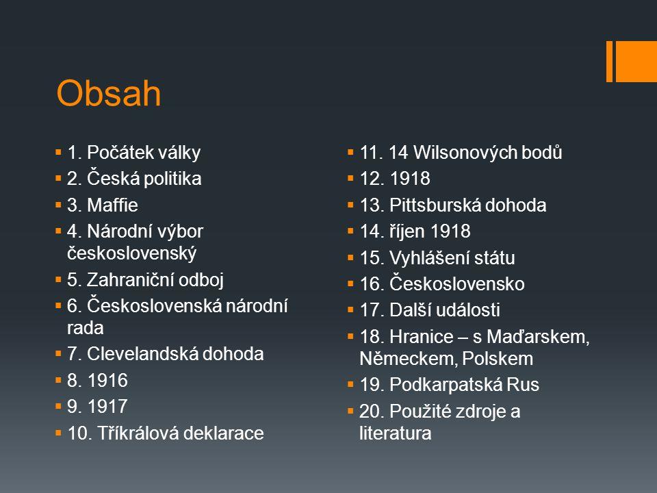 Obsah  1.Počátek války  2. Česká politika  3. Maffie  4.