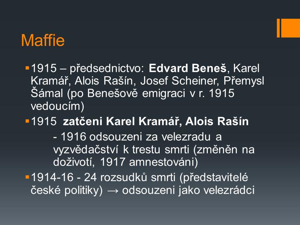 Maffie  1915 – předsednictvo: Edvard Beneš, Karel Kramář, Alois Rašín, Josef Scheiner, Přemysl Šámal (po Benešově emigraci v r.