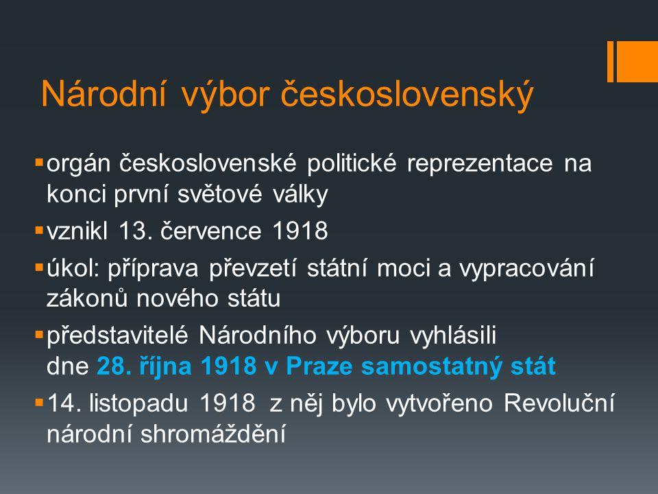 Národní výbor československý  orgán československé politické reprezentace na konci první světové války  vznikl 13.