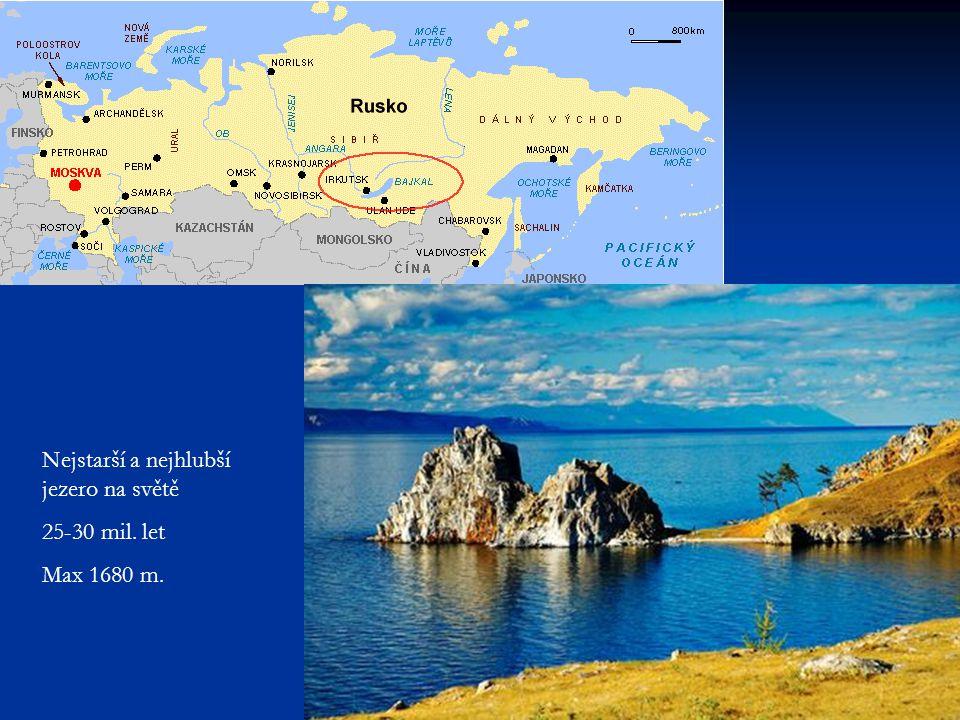 Nejstarší a nejhlubší jezero na světě 25-30 mil. let Max 1680 m.