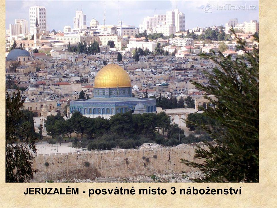 JERUZALÉM - posvátné místo 3 náboženství