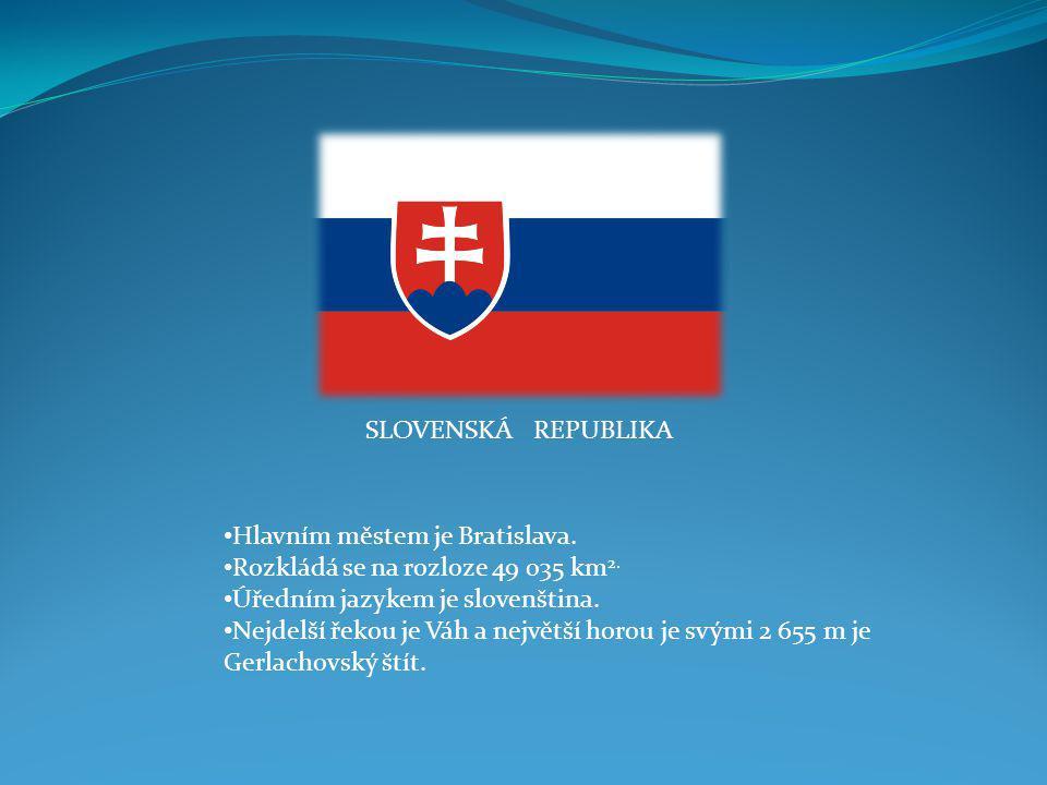 ČESKÁ REPUBLIKA Hlavním městem je Praha. Rozkládá se na rozloze 78 865 km 2. Úředním jazykem je čeština. Nejdelší řekou je Vltava a největší horou je