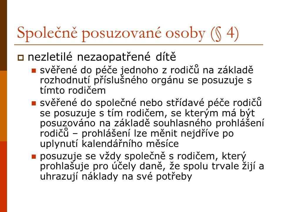 Započitatelné příjmy (§ 7)  právní úprava vychází ze stanovení započitatelných příjmů v zákoně č.