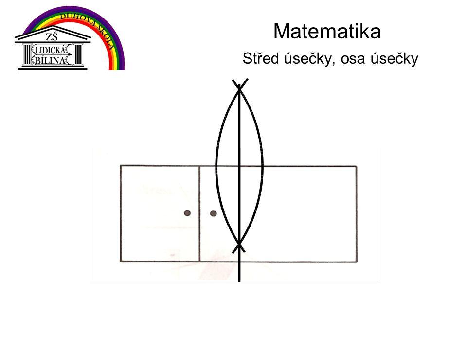 Matematika Střed úsečky, osa úsečky