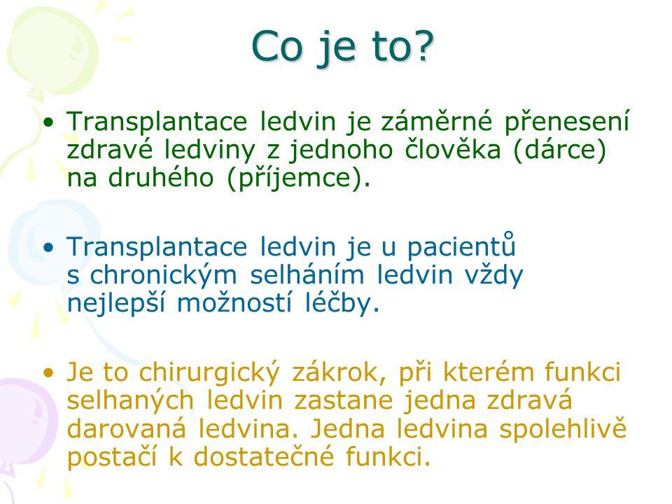 Transplantace ledvin se provádějí u pacientů bez omezení věku.