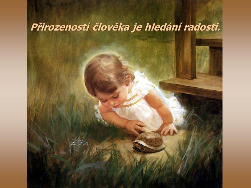 Dítě považuje to, po čem prudce touží, za něco, co mu patří.
