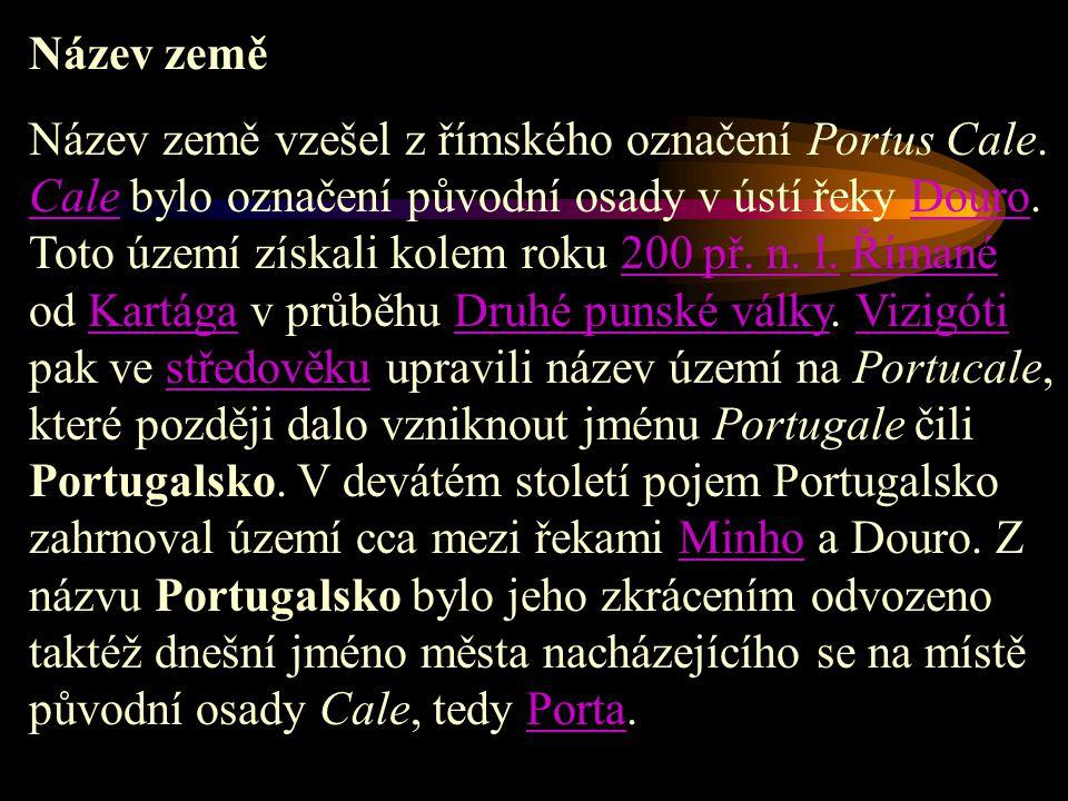 Název země Název země vzešel z římského označení Portus Cale. Cale bylo označení původní osady v ústí řeky Douro. Toto území získali kolem roku 200 př