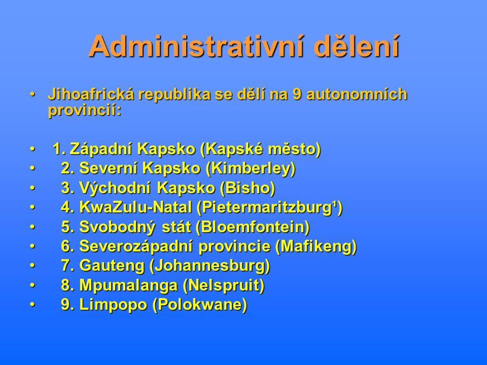 Administrativní dělení Jihoafrická republika se dělí na 9 autonomních provincií:Jihoafrická republika se dělí na 9 autonomních provincií: 1. Západní K