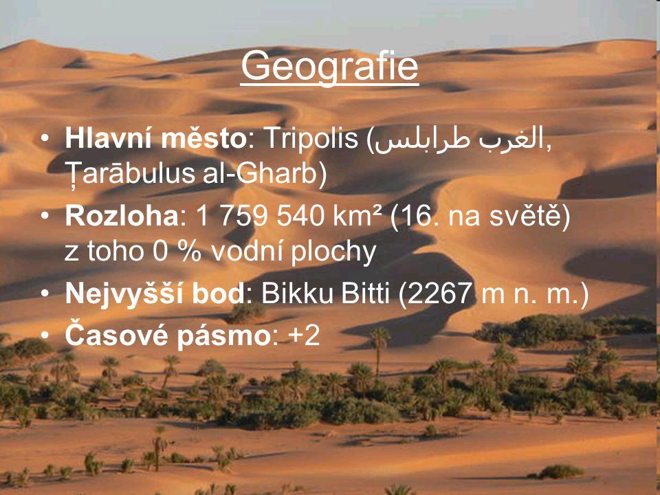 Geografie Hlavní město: Tripolis ( طرابلس الغرب, Ţarābulus al-Gharb) Rozloha: 1 759 540 km² (16.