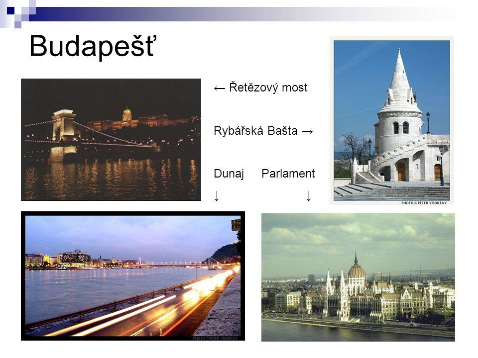 Budapešť ← Řetězový most Rybářská Bašta → DunajParlament ↓
