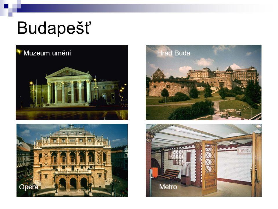 Budapešť Muzeum uměníHrad Buda OperaMetro
