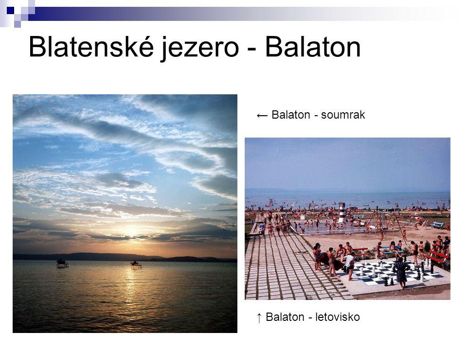 Blatenské jezero - Balaton Balaton – závody na ledě → Balaton – plachetnice → Balaton – město na pobřeží ↑