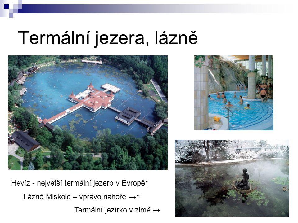 Termální jezera, lázně Hevíz - největší termální jezero v Evropě ↑ Lázně Miskolc – vpravo nahoře →↑ Termální jezírko v zimě →