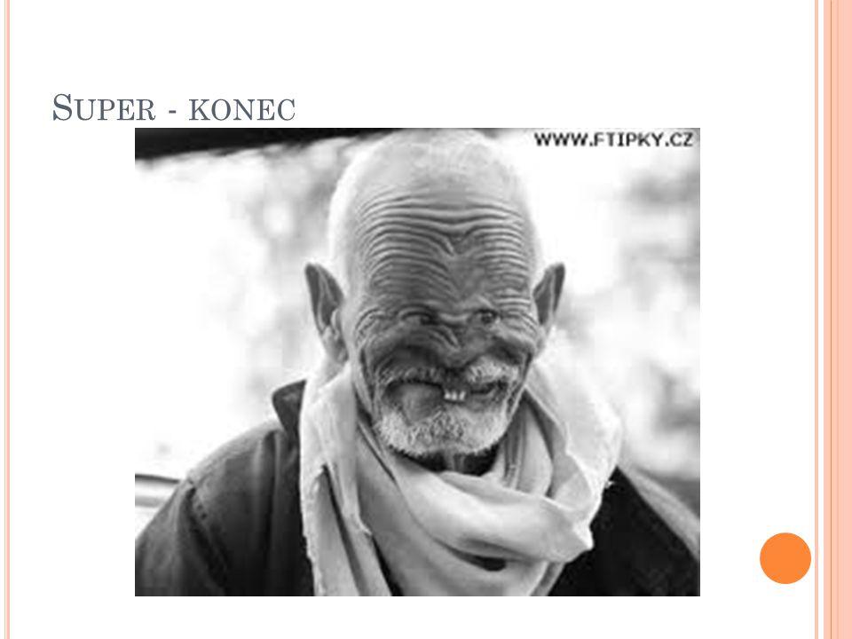 S UPER - KONEC