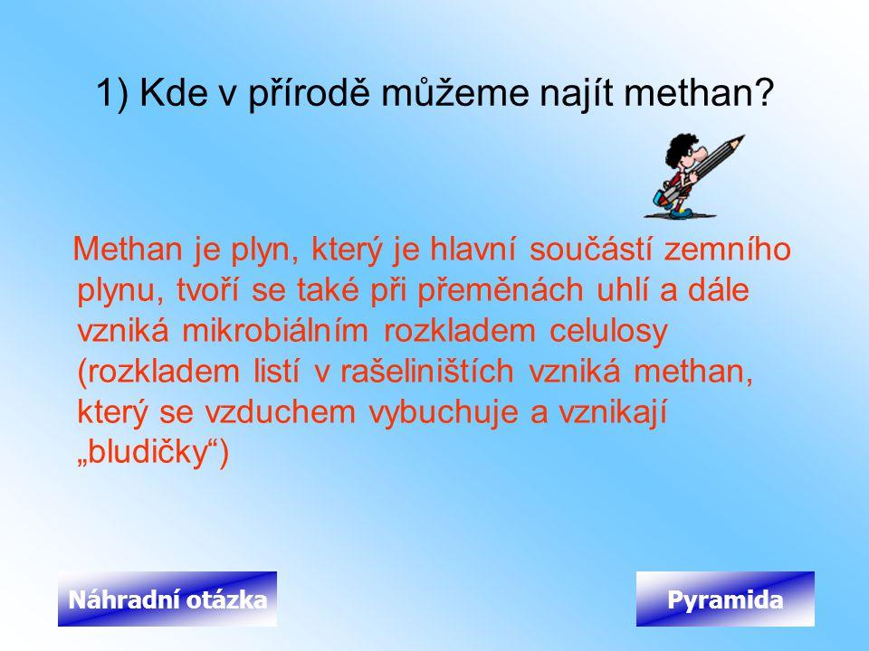1) Kde v přírodě můžeme najít methan? Methan je plyn, který je hlavní součástí zemního plynu, tvoří se také při přeměnách uhlí a dále vzniká mikrobiál