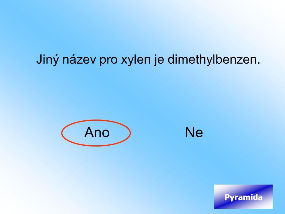 Jiný název pro xylen je dimethylbenzen. AnoNe Pyramida