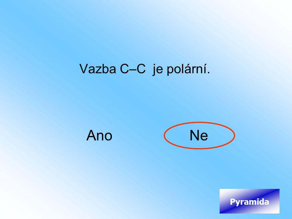 Vazba C–C je polární. AnoNe Pyramida