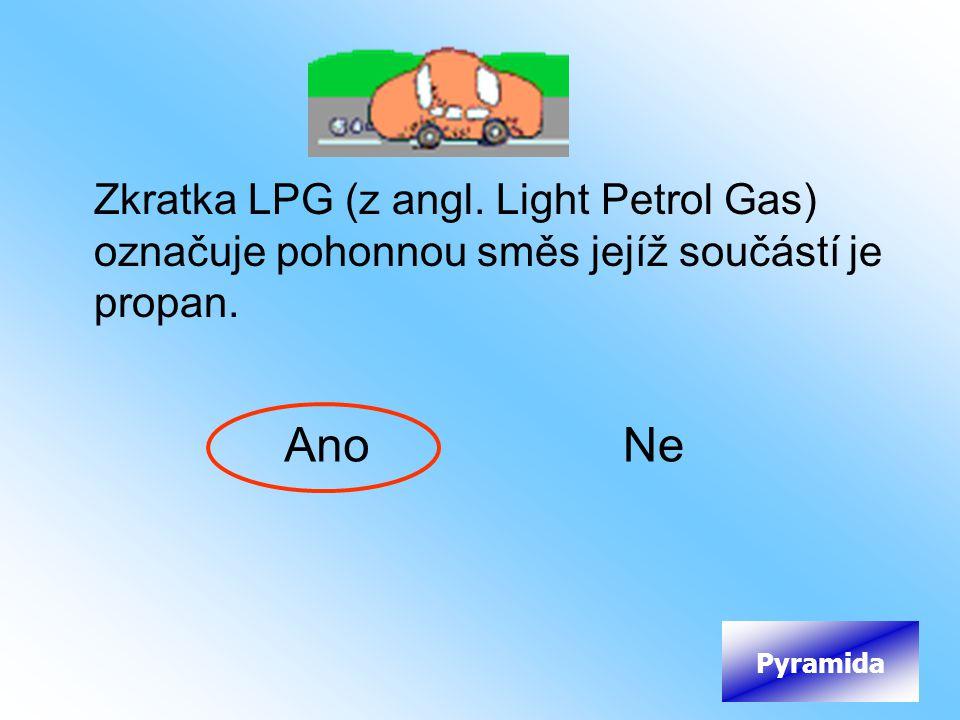 Zkratka LPG (z angl. Light Petrol Gas) označuje pohonnou směs jejíž součástí je propan. AnoNe Pyramida