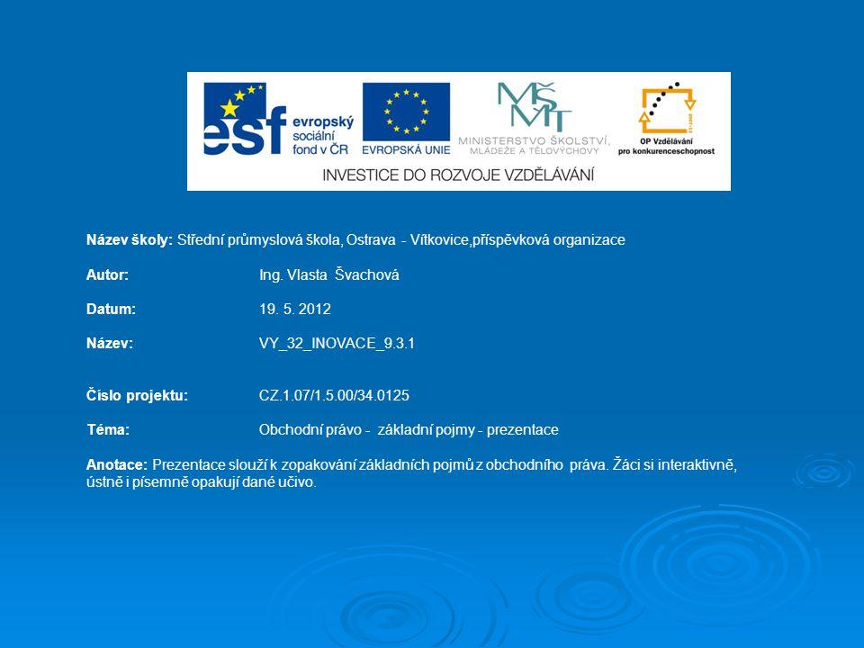 Název školy: Střední průmyslová škola, Ostrava - Vítkovice,příspěvková organizace Autor: Ing. Vlasta Švachová Datum: 19. 5. 2012 Název: VY_32_INOVACE_