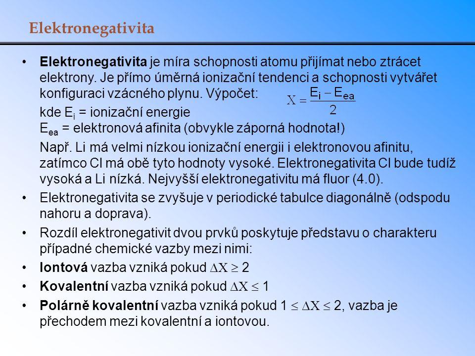 Elektronegativita Elektronegativita je míra schopnosti atomu přijímat nebo ztrácet elektrony. Je přímo úměrná ionizační tendenci a schopnosti vytvářet