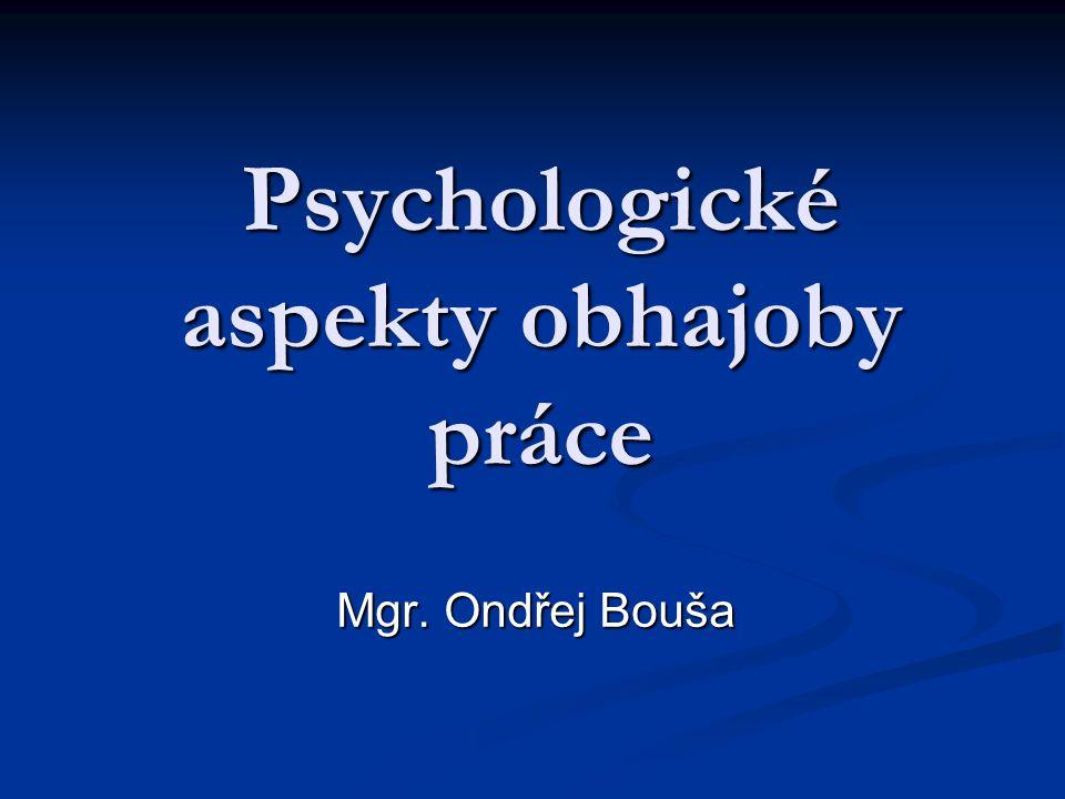 Psychologické aspekty obhajoby práce Mgr. Ondřej Bouša