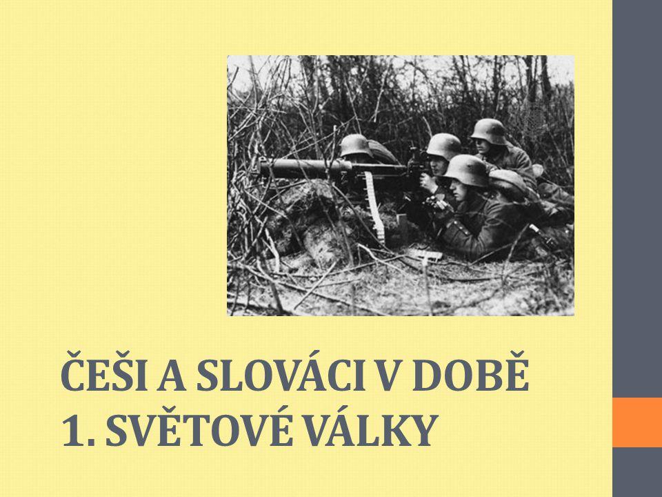 ČEŠI NA VÁLEČNÝCH FRONTÁCH V době vypuknutí 1.světové války byl v Rakousku-Uhersku zaveden tuhý režim (politický vězni, hospodářství podřízeno především vojenským účelům,..) Rakousko-uherští vojáci odcházeli bojovat především na východní frontu proti Rusku, odcházeli i do Francie – západní fronta a po vstupu Itálie do války i na frontu italskou