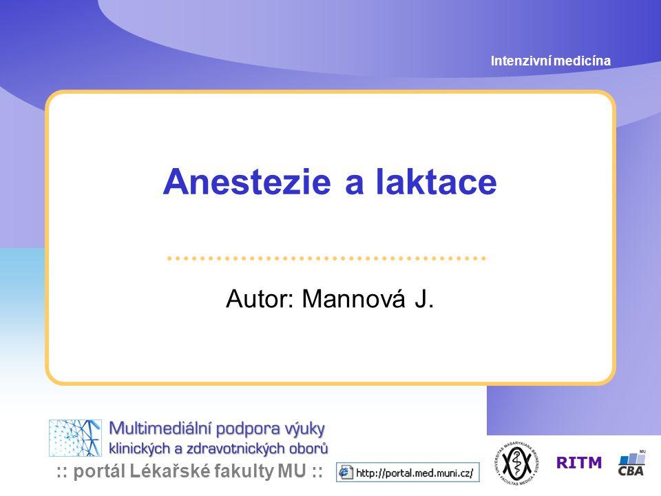 :: portál Lékařské fakulty MU :: Anestezie a laktace Autor: Mannová J. Intenzivní medicína
